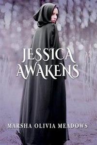 Jessica Awakens by Marsha Olivia Meadows