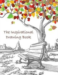 The Inspirational Drawing Book: A 200-page Drawing Book With Inspirational Quotes by Famous Artists