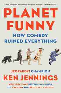 Planet Funny: How Comedy Ruined Everything by Ken Jennings
