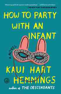 How to Party With an Infant by Kaui Hart Hemmings