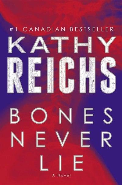 Bones Never Lie by Kathy Reichs