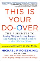 This Is Your Do-Over: The 7 Secrets to Losing Weight, Living Longer, and Getting a Second Chance at…