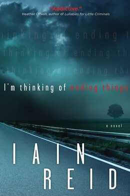 Book I'm Thinking of Ending Things by Iain Reid