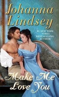 Make Me Love You: A Novel