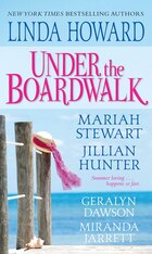 Under The Boardwalk: A Dazzling Collection Of All New Summertime Love Stories