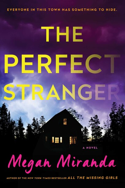 The Perfect Stranger: A Novel by Megan Miranda