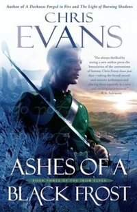 Ashes Of A Black Frost: Podbook Three Of The Iron Elves by Chris Evans