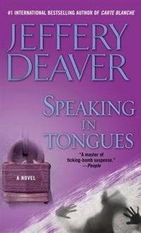 Speaking In Tongues: A Novel by JEFFERY DEAVER