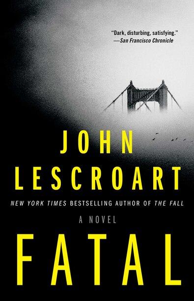 Fatal: A Novel de John Lescroart