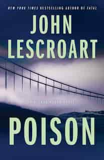 Poison: A Novel by John Lescroart