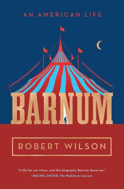 Barnum: An American Life by Robert Wilson