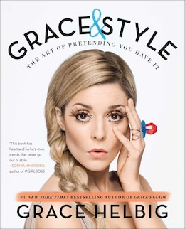 Book Grace & Style: The Art of Pretending You Have It by Grace Helbig