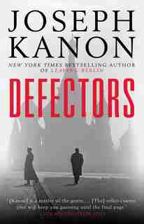 Defectors: A Novel by JOSEPH KANON
