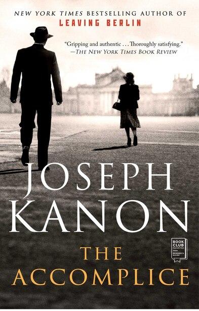 The Accomplice: A Novel by JOSEPH KANON