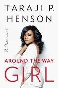 Book Around the Way Girl: A Memoir by Taraji P. Henson