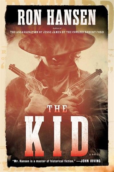 The Kid: A Novel by Ron Hansen