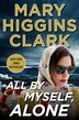 All By Myself, Alone: A Novel by Mary Higgins Clark