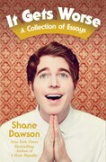 Book It Gets Worse: A Collection of Essays by Shane Dawson