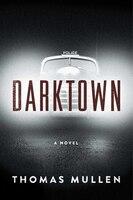Book Darktown: A Novel by Thomas Mullen