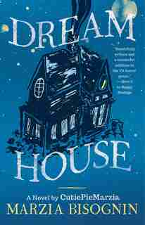 Dream House: A Novel by CutiePieMarzia by Marzia Bisognin