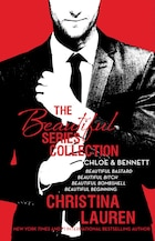 The Beautiful Series Collection: Chloe & Bennett: BEAUTIFUL BASTARD, BEAUTIFUL BITCH, BEAUTIFUL…