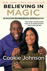 Believing in Magic: My Story of Love, Overcoming Adversity, and Keeping the Faith
