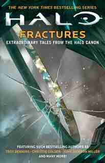 Halo: Fractures: Extraordinary Tales From The Halo Canon by Troy Denning