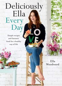 Deliciously Ella Every Day: Quick and Easy Recipes for Gluten-Free Snacks, Packed Lunches, and…
