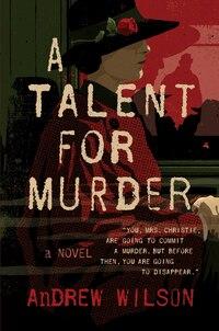 A Talent for Murder: A Novel