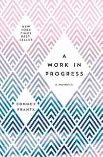A Work in Progress: A Memoir by Connor Franta