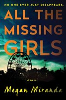 Book All the Missing Girls: A Novel by Megan Miranda