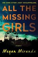 Book All the Missing Girls: A Novel by Megan Miranda