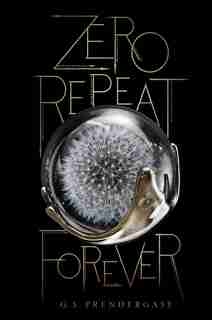 Zero Repeat Forever by G. S. Prendergast
