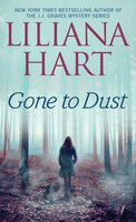 Book Gone to Dust by Liliana Hart