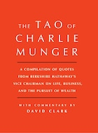 Book Tao of Charlie Munger: A Compilation of Quotes from Berkshire Hathaway's Vice Chairman on Life… by David Clark