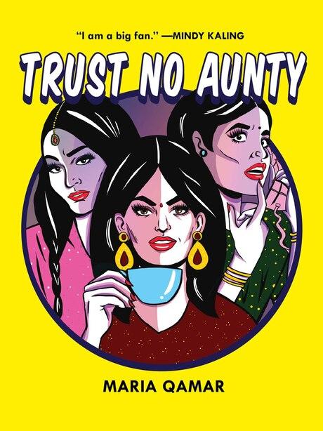 Trust No Aunty by Maria Qamar