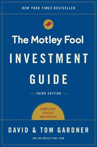 The Motley Fool Investment Guide: Third Edition: How the Fools Beat Wall Street's Wise Men and How…