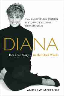 Diana: Her True Story--in Her Own Words by Andrew Morton