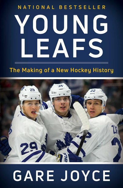 Young Leafs: The Making of a New Hockey History by Gare Joyce