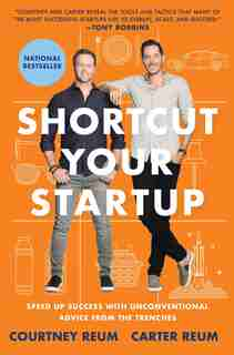 Shortcut Your Startup: Speed Up Success with Unconventional Advice From the Trenches by Courtney Reum
