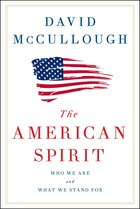 Book The American Spirit: Who We Are and What We Stand For by David McCullough