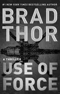 Use of Force: A Thriller by Brad Thor