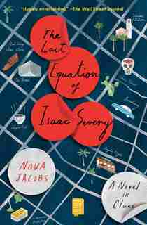The Last Equation Of Isaac Severy: A Novel In Clues by Nova Jacobs