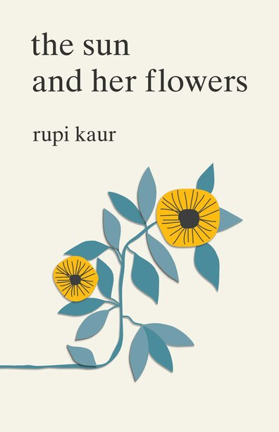 the sun and her flowers by Rupi Kaur
