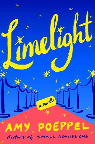 Limelight: A Novel by Amy Poeppel