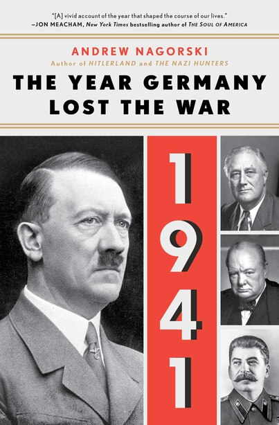1941: The Year Germany Lost The War: The Year Germany Lost The War by Andrew Nagorski
