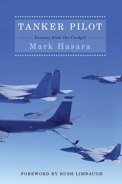 Tanker Pilot: Lessons from the Cockpit by Mark Hasara