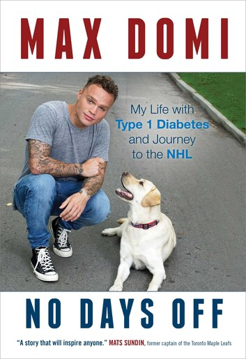 No Days Off: My Life with Type 1 Diabetes and Journey to the NHL by Max Domi