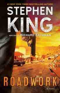 Roadwork: A Novel by Stephen King