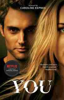 You: A Novel by Caroline Kepnes